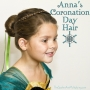 Anna's Coronation Day Hair