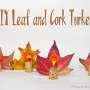 DIY Leaf and Cork Turkeys