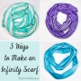 3 Ways To Make An Infinity Scarf